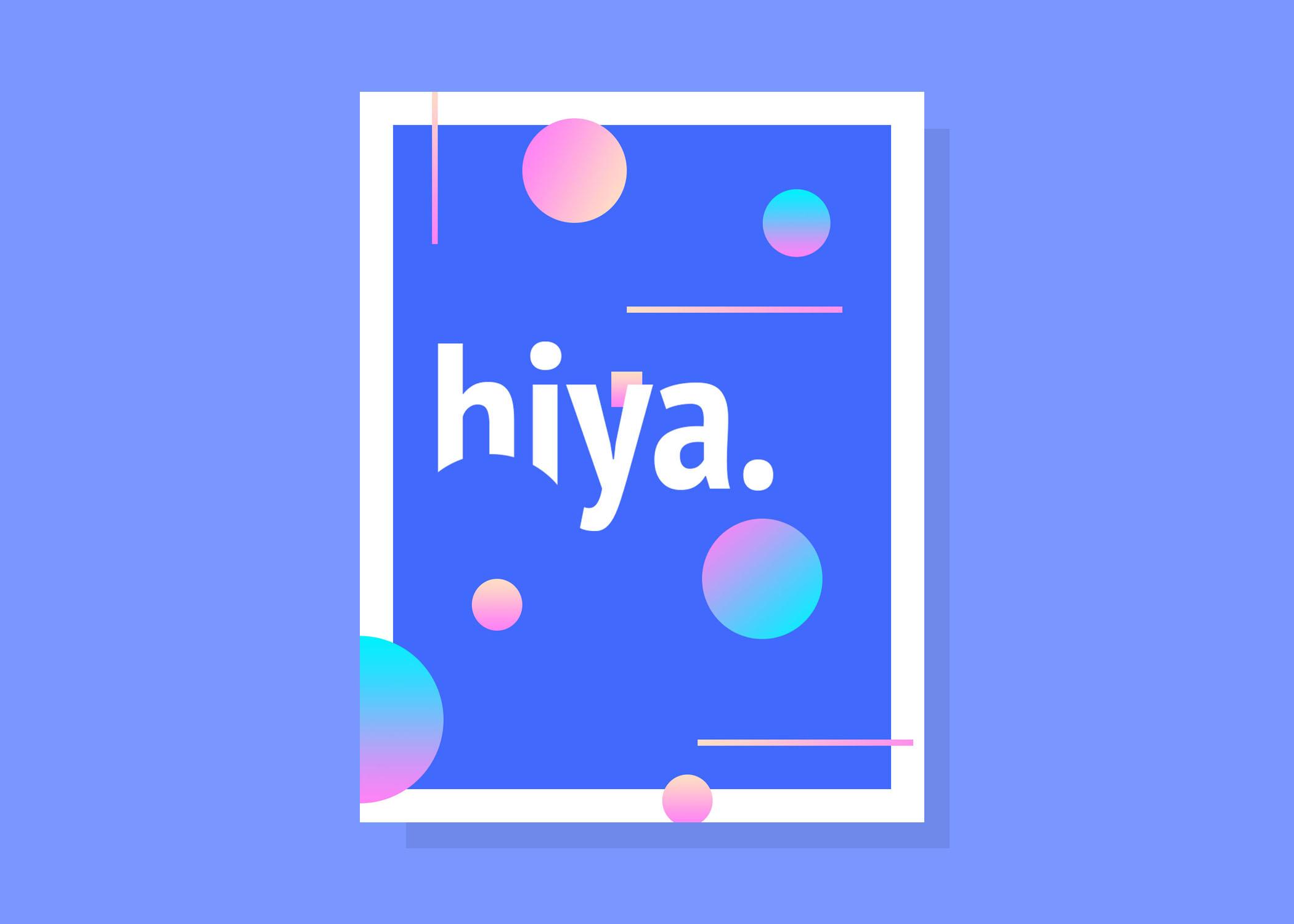 poster that says hiya